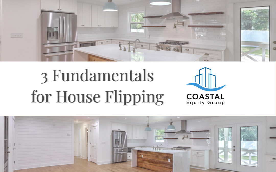 3 Fundamentals for House Flipping